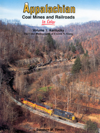 Appalachian Coal Mines and Railroads in Color vol 1 Kentucky